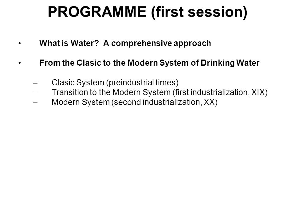 PROGRAMME (first session) What is Water.