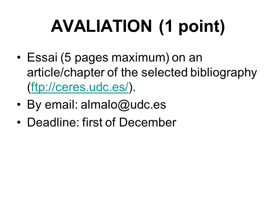 AVALIATION (1 point) Essai (5 pages maximum) on an article/chapter of the selected bibliography (ftp://ceres.udc.es/).ftp://ceres.udc.es/ By   Deadline: first of December