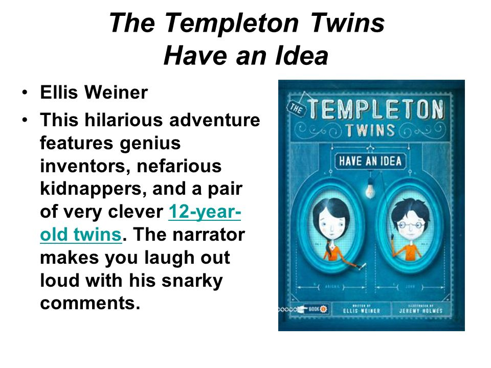 Summer reading requirements 2 books of your choice fiction or non the templeton twins have an idea ellis weiner this hilarious adventure features genius inventors nefarious fandeluxe Images