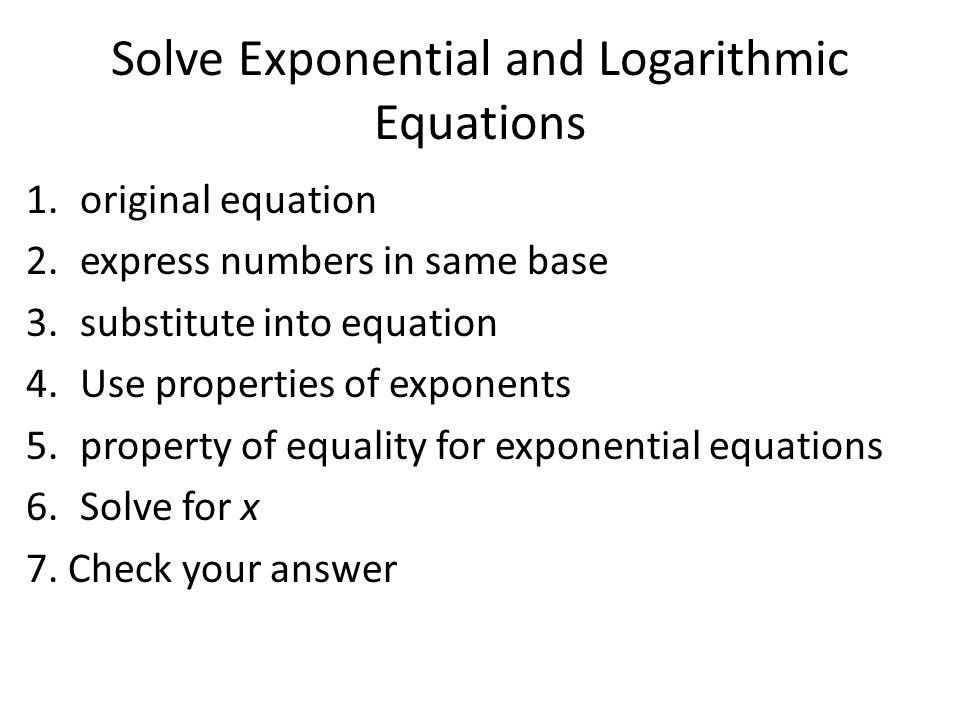 Solve Exponential And Logarithmic Equations Lesson 7 6 Algebra Ii