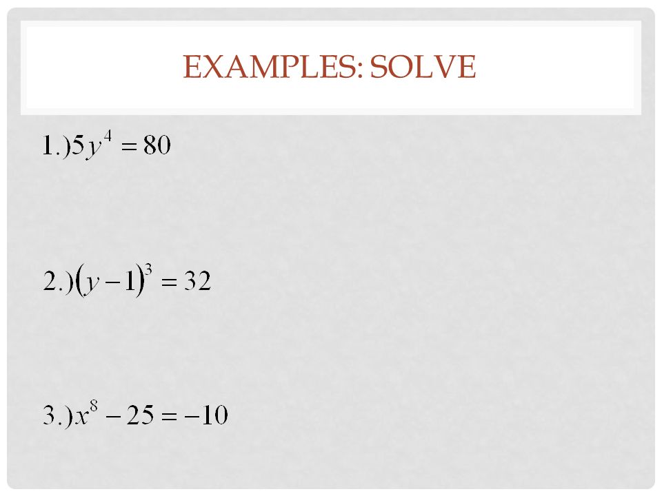 EXAMPLES: SOLVE