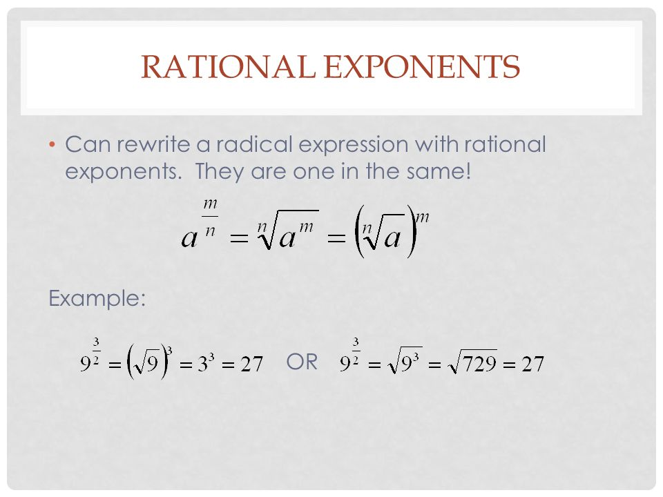 RATIONAL EXPONENTS Can rewrite a radical expression with rational exponents.
