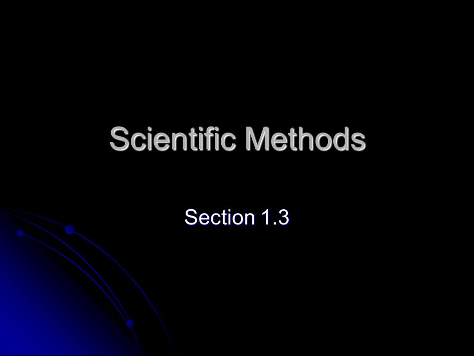 Scientific Methods Section 1.3