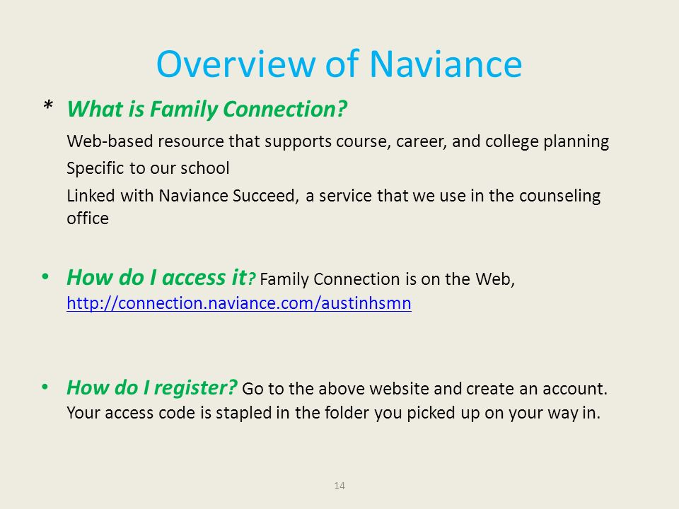 14 Overview of Naviance *What is Family Connection.