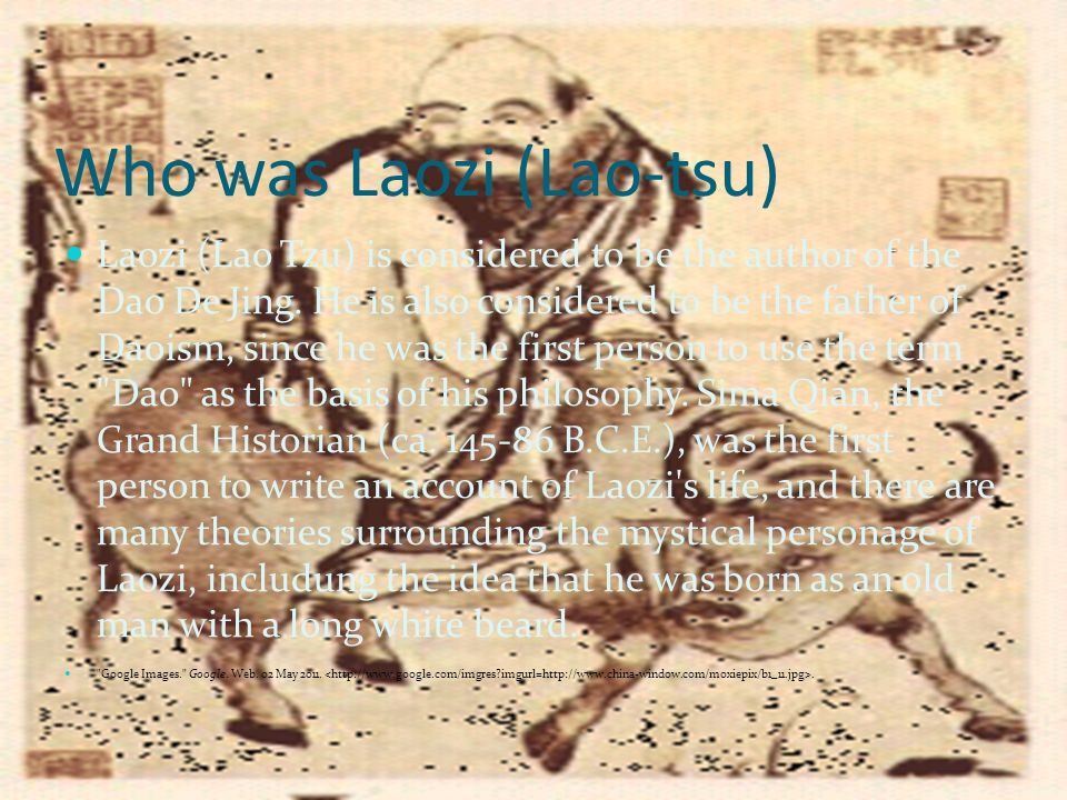Who was Laozi (Lao-tsu) Laozi (Lao Tzu) is considered to be the author of the Dao De Jing.