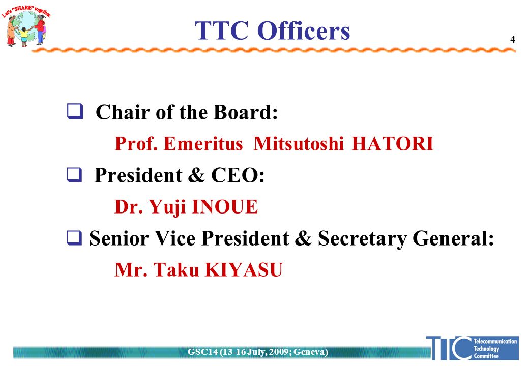 GSC14 (13-16 July, 2009; Geneva) 44 TTC Officers  Chair of the Board: Prof.