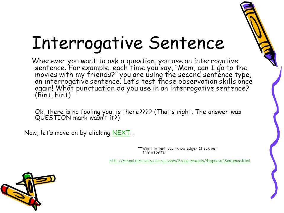Did you guess right. If you said that a declarative sentence ends in a period, you were correct.
