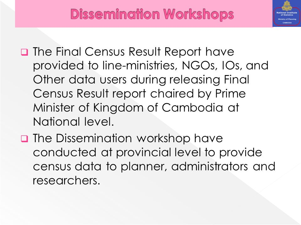 According to UN recommendations and the Statistical Law of Cambodia