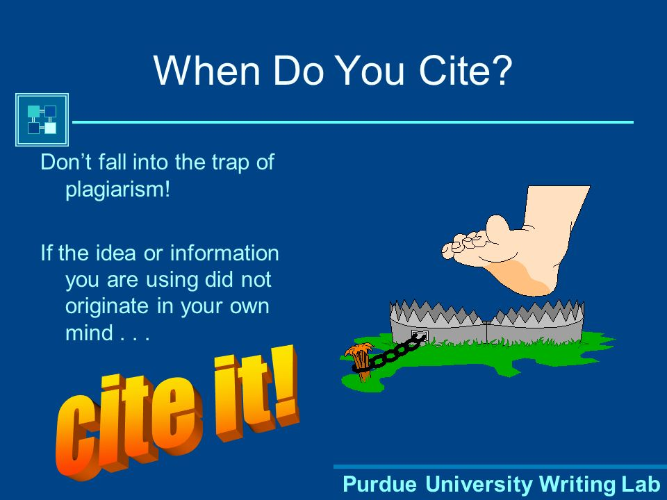Purdue University Writing Lab When Should You Use In-Text Citations.