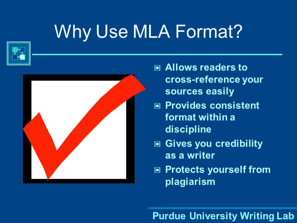 Purdue University Writing Lab Cross-referencing: Using MLA Format A workshop brought to you by the Purdue University Writing Lab