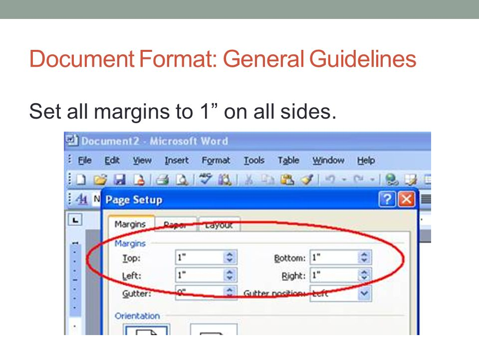Document Format: General Guidelines Set all margins to 1 on all sides.