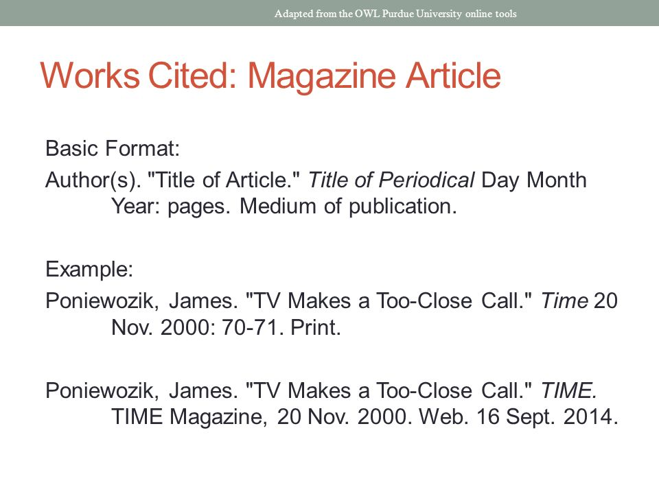 Works Cited: Magazine Article Basic Format: Author(s).