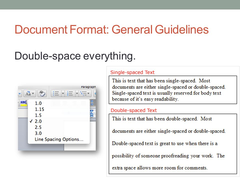 Document Format: General Guidelines Double-space everything.