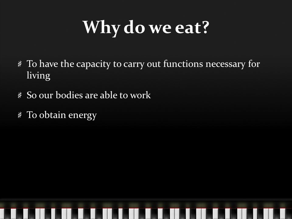 Why do we eat.