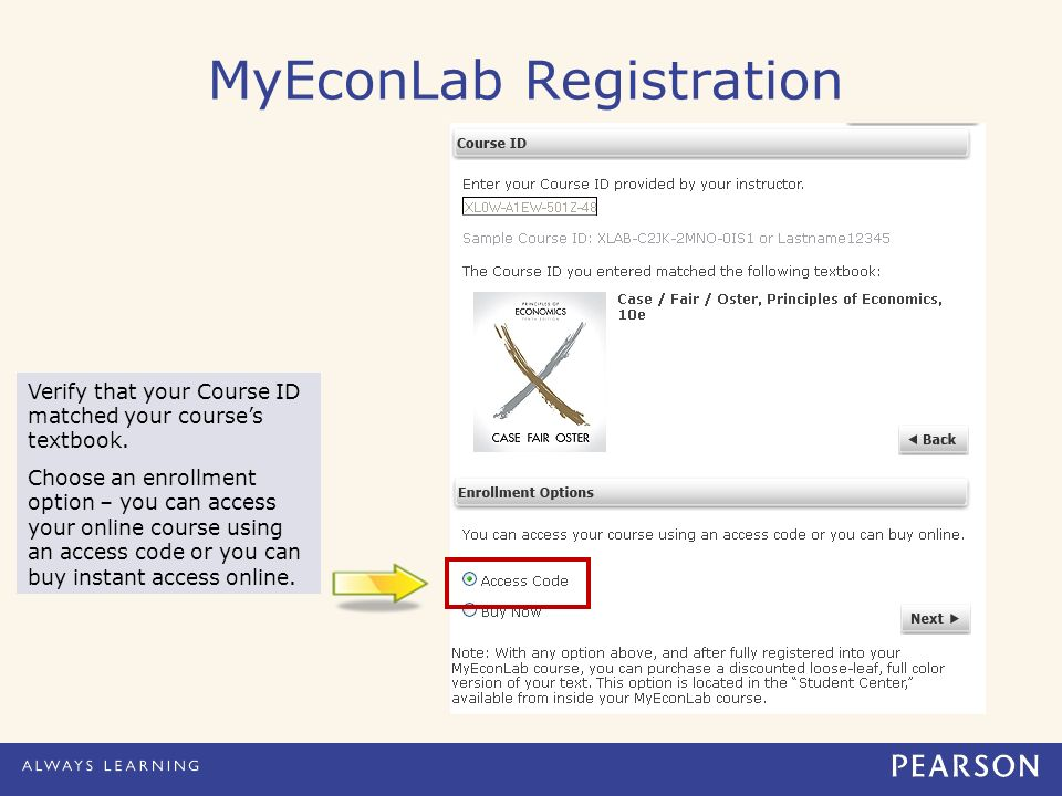 MyEconLab Registration Verify that your Course ID matched your course's textbook.