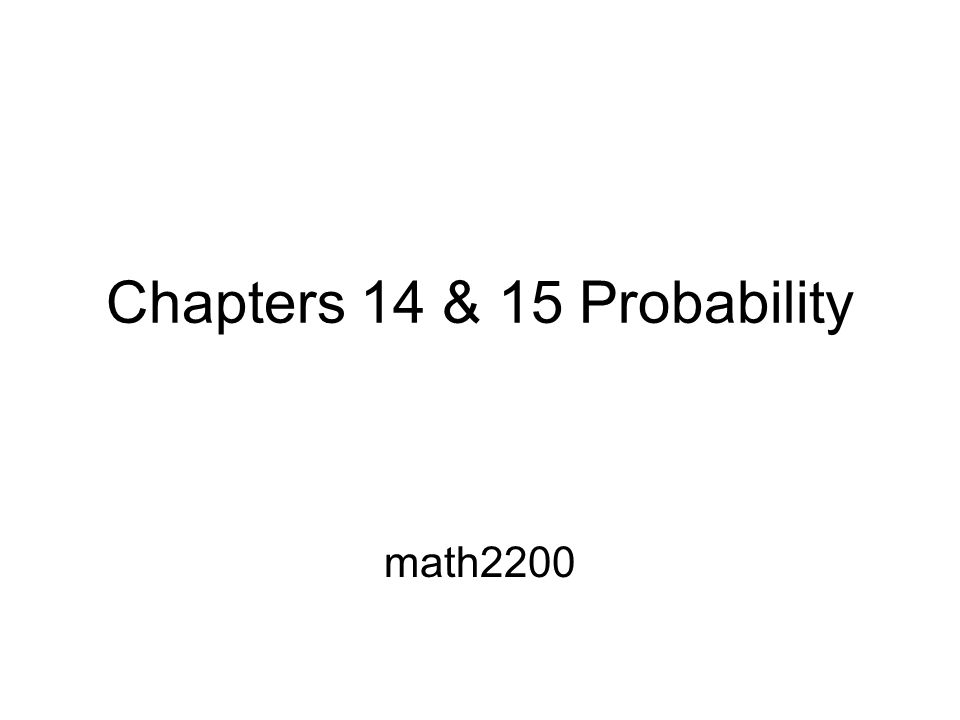 Chapters 14 & 15 Probability math2200