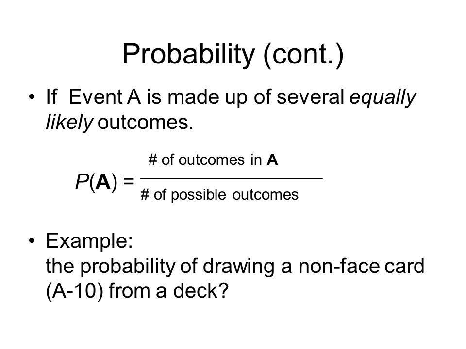 If Event A is made up of several equally likely outcomes.