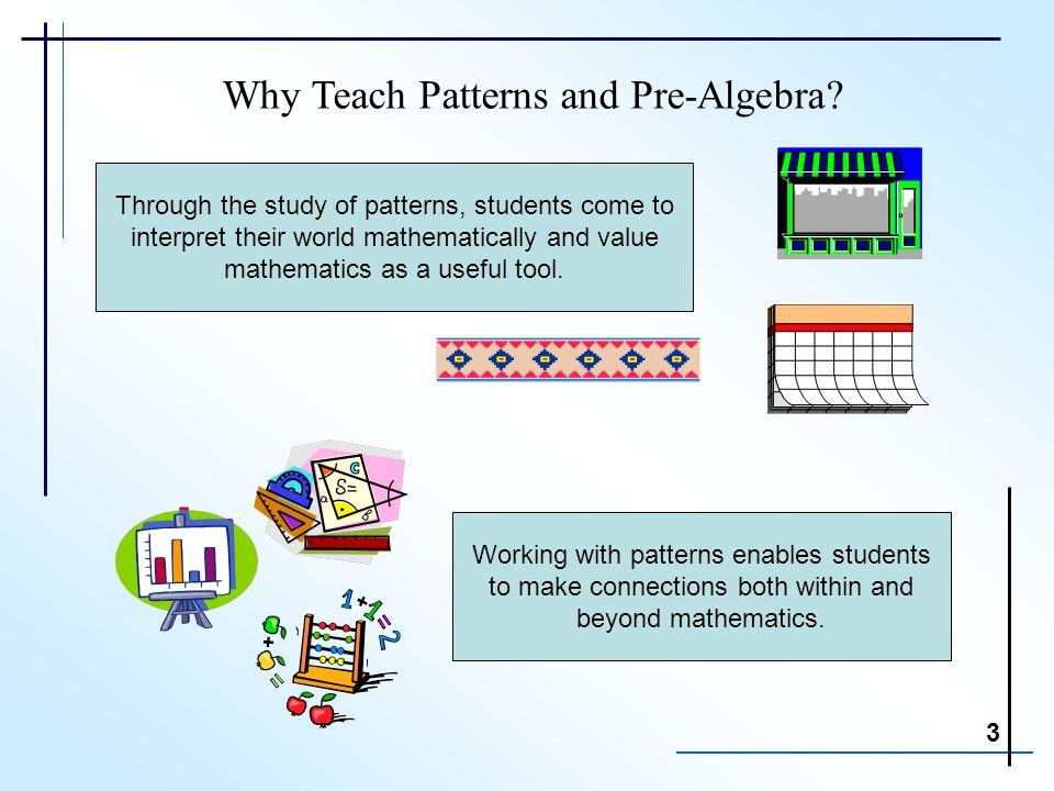 Patterns and Pre-Algebra Kindergarten–Grade 3 1. Why Teach Patterns ...