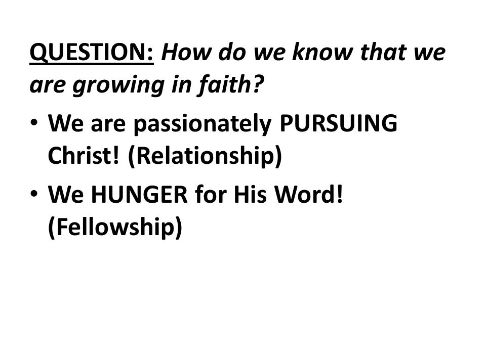 QUESTION: How do we know that we are growing in faith.