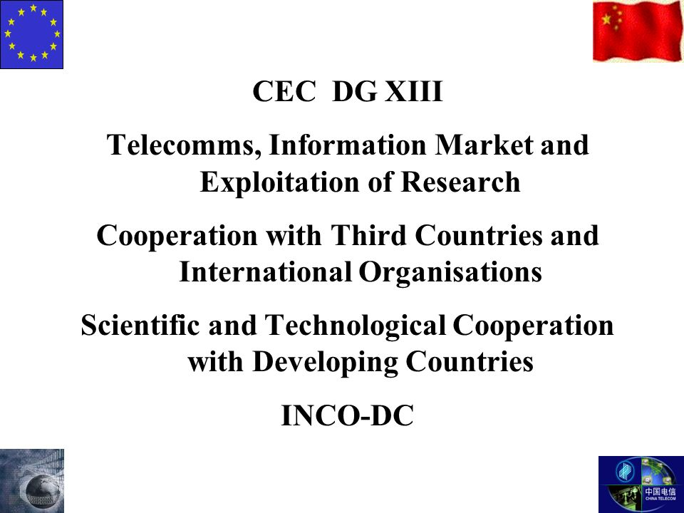 CEC DG XIII Telecomms, Information Market and Exploitation of Research Cooperation with Third Countries and International Organisations Scientific and Technological Cooperation with Developing Countries INCO-DC
