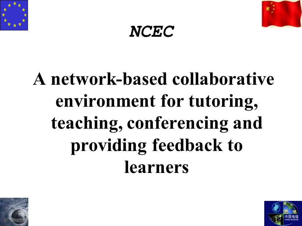 NCEC A network-based collaborative environment for tutoring, teaching, conferencing and providing feedback to learners