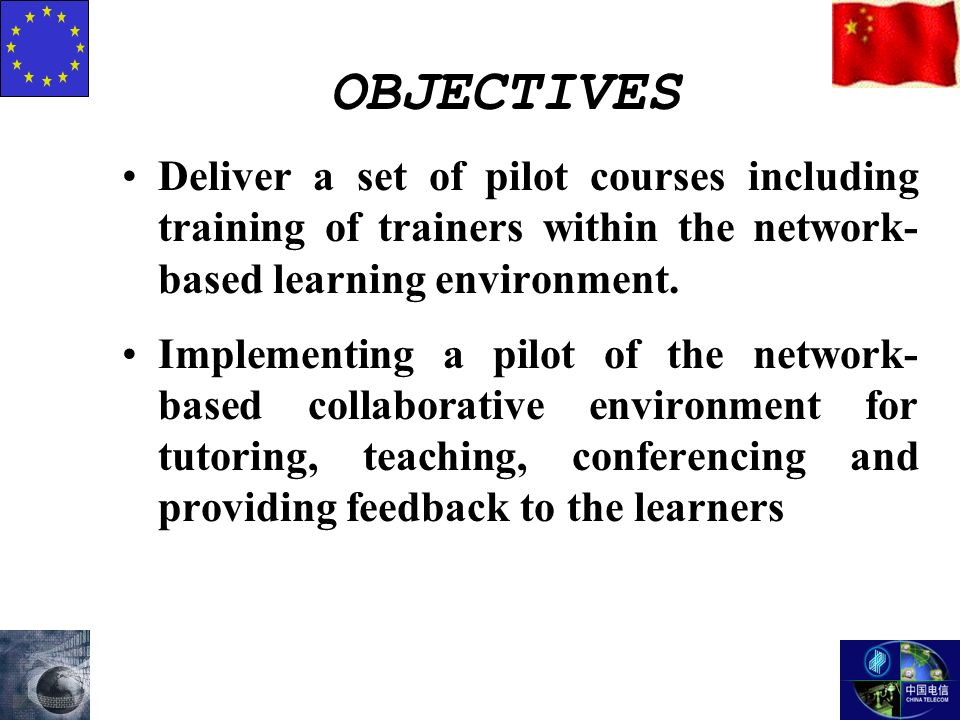 Deliver a set of pilot courses including training of trainers within the network- based learning environment.