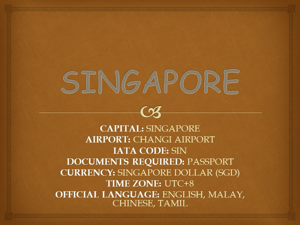 BY: KRIZIA SOBREPENA and KIMBERLY DIOGO  CAPITAL: SINGAPORE