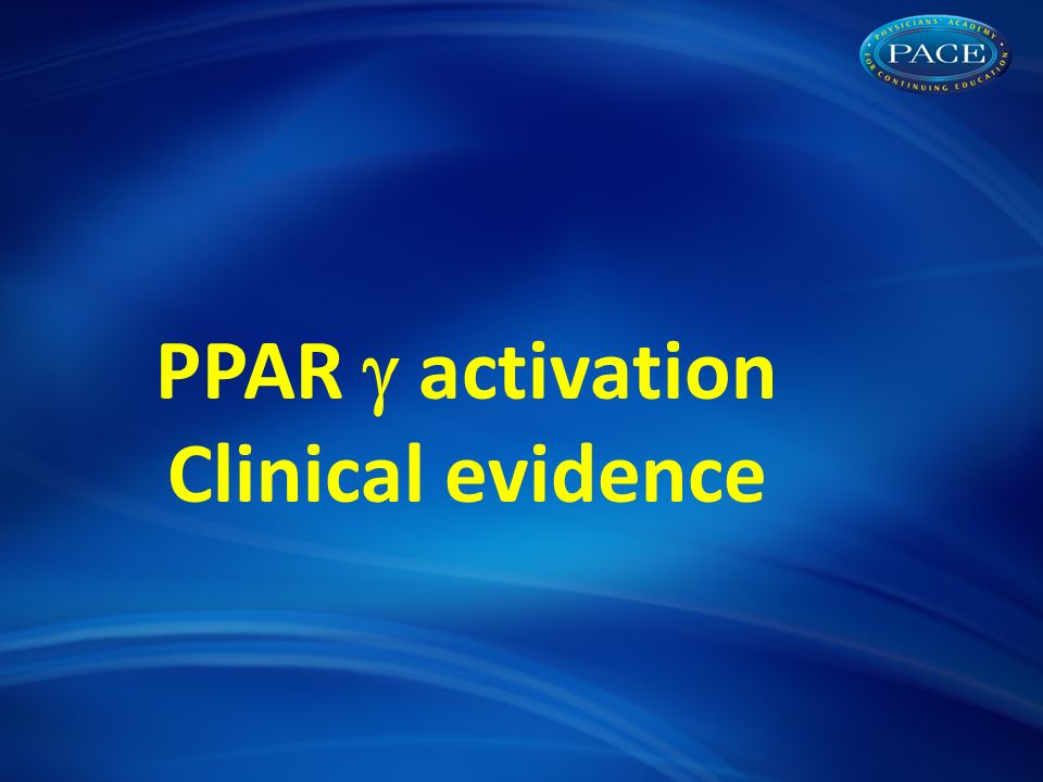 PPAR  activation Clinical evidence