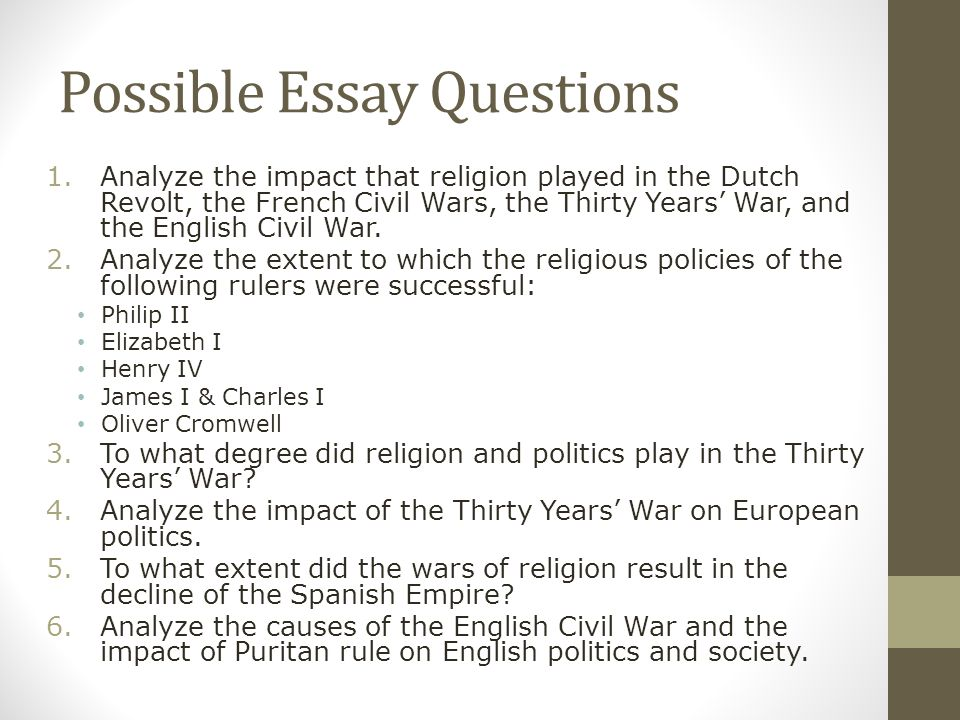 Essays On Teamwork Possible Essay Questions Analyze The Impact That Religion Played In The  Dutch Revolt Speech Essays also Compare Contrast Essay Topic The Wars Of Religion Ap European History  Ppt Download Personal Biography Essay