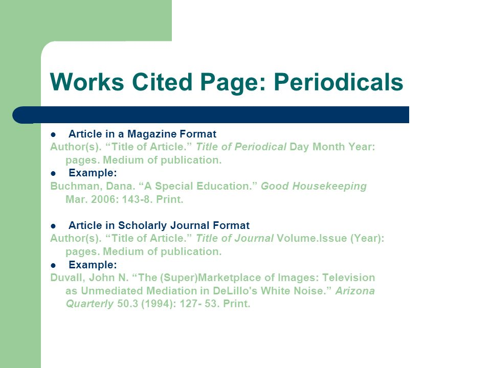 Works Cited Page: Periodicals Article in a Magazine Format Author(s).