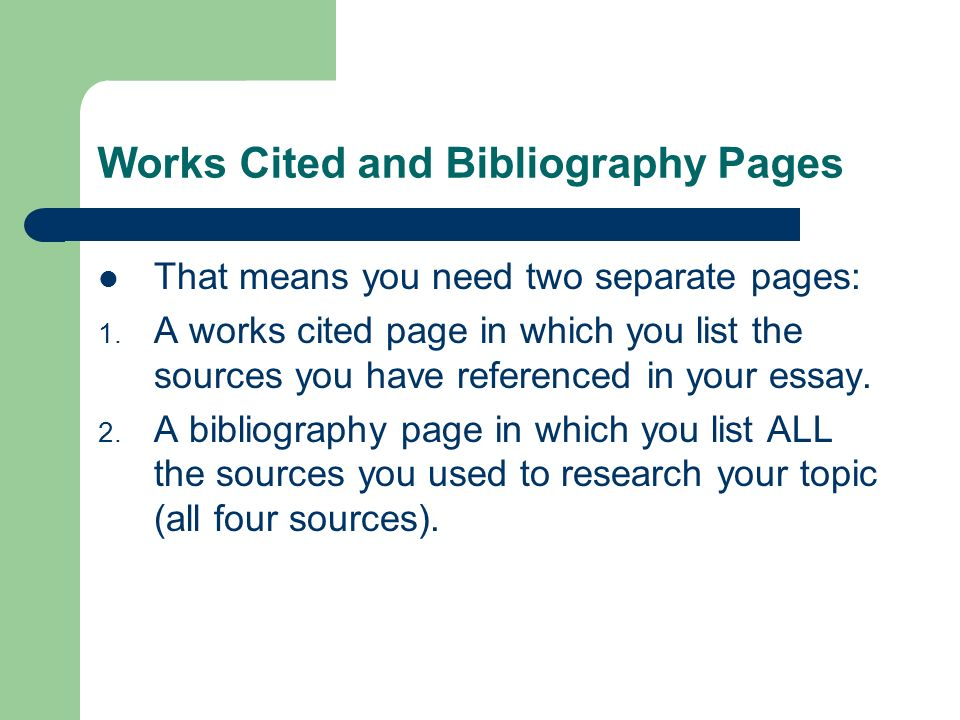 Works Cited and Bibliography Pages That means you need two separate pages: 1.