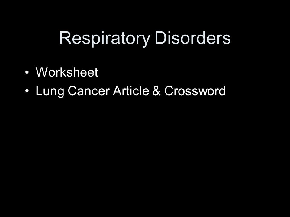 Respiratory Disorders Worksheet Lung Cancer Article & Crossword