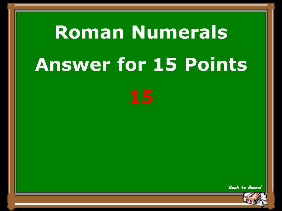 24 Roman Numerals Question For 15 Points What Does Xv Stand
