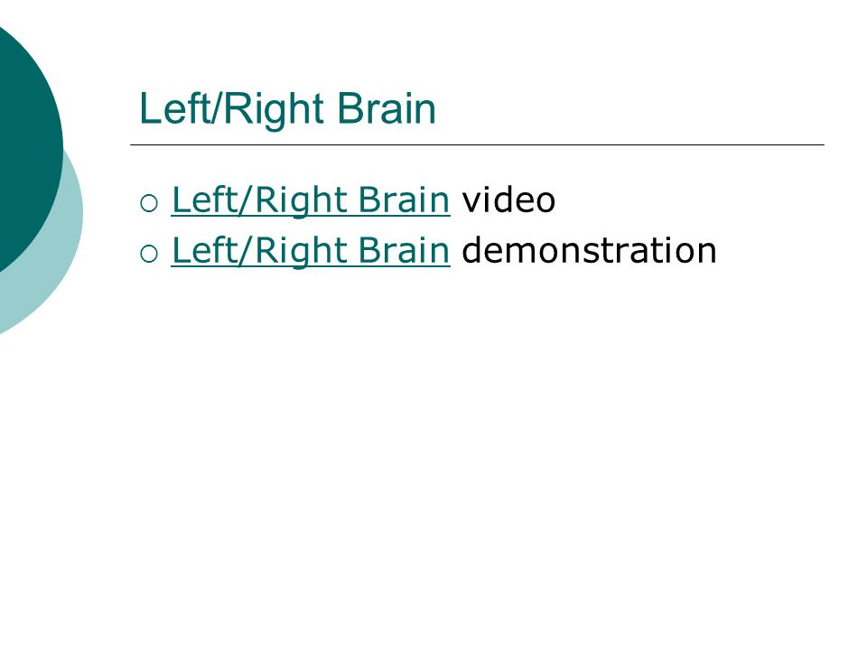 Left/Right Brain  Left/Right Brain video Left/Right Brain  Left/Right Brain demonstration Left/Right Brain