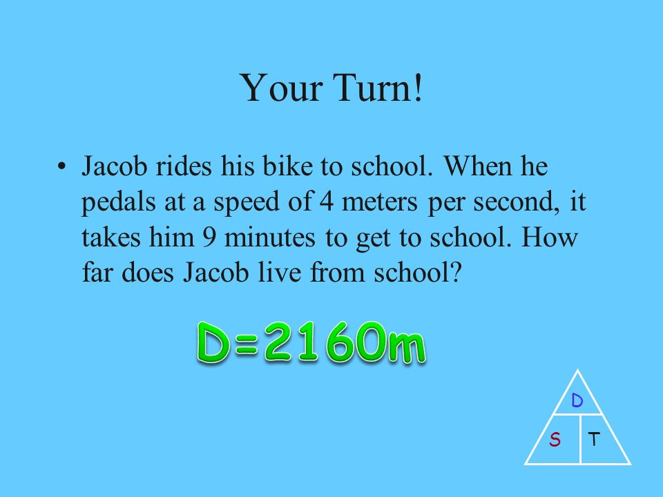 Your Turn. Jacob rides his bike to school.