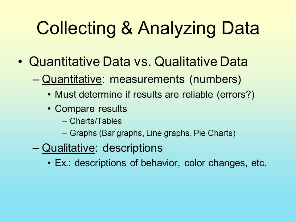 Collecting & Analyzing Data Quantitative Data vs.