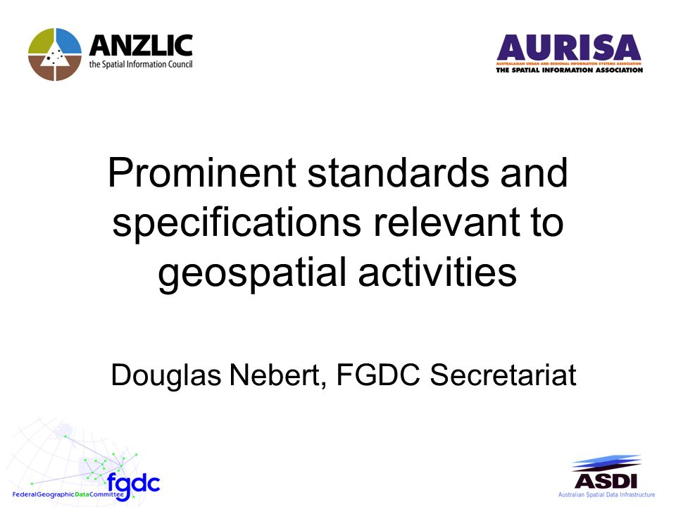 Geospatial standards in action a national workshop series presented 59 the players iso standards australia adopter implemente r community adopter implemente r community opengis consortium ogc world wide web consortium malvernweather Image collections