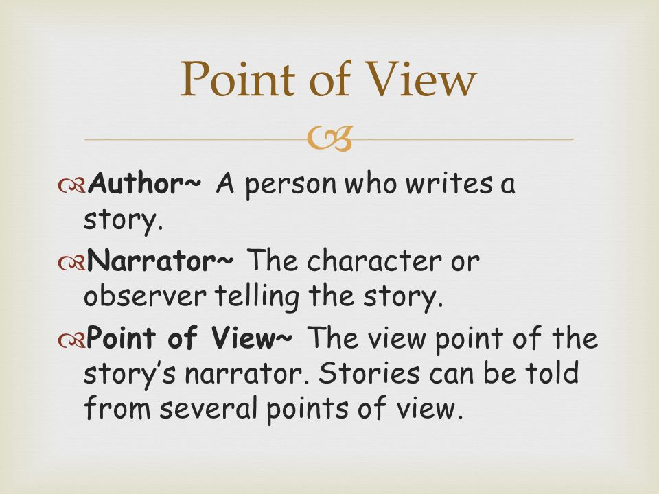   Author~ A person who writes a story.  Narrator~ The character or observer telling the story.