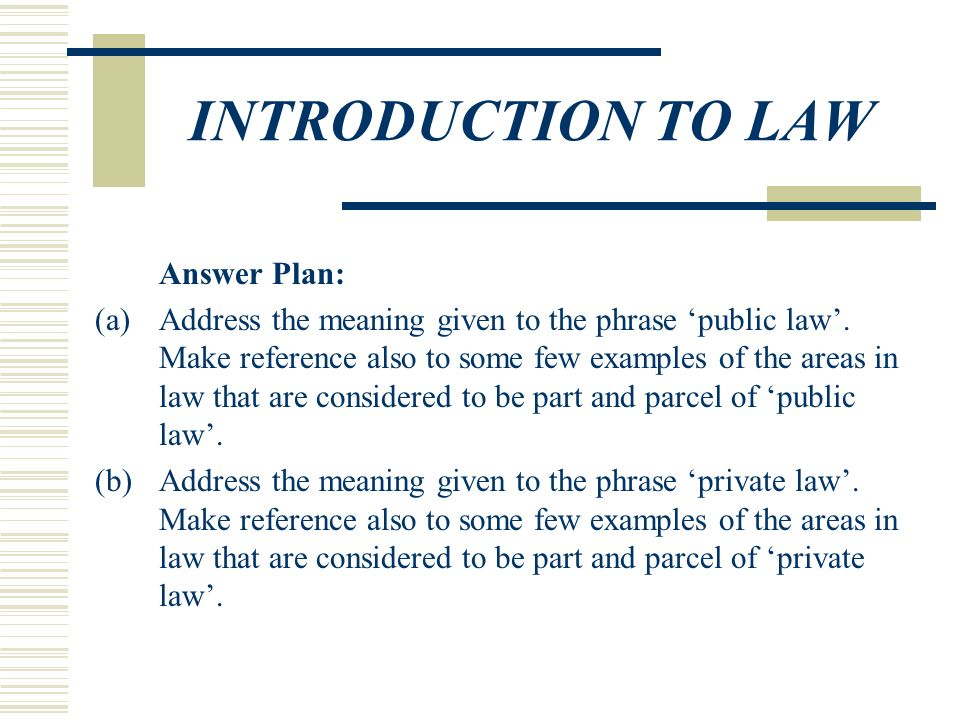 INTRODUCTION TO LAW QUESTION ONE (a)Define the term 'law'  (b)Why do