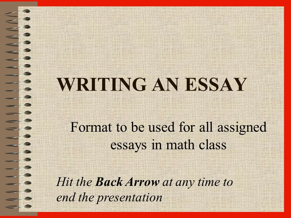 Proposal Essay Sample  Writing An Essay Format To Be Used For All Assigned Essays In Math Class  Hit The Back Arrow At Any Time To End The Presentation Poverty Essay Thesis also How To Write An Essay With A Thesis Writing An Essay Format To Be Used For All Assigned Essays In Math  College Essay Thesis