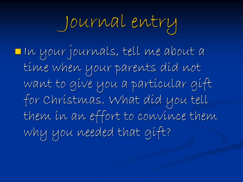journal entry in your journals tell me about a time when your parents did not