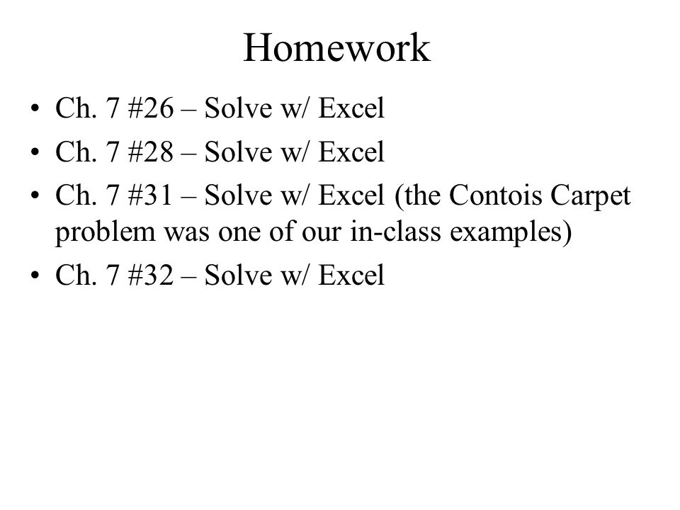 Homework Ch. 7 #26 – Solve w/ Excel Ch. 7 #28 – Solve w/ Excel Ch.