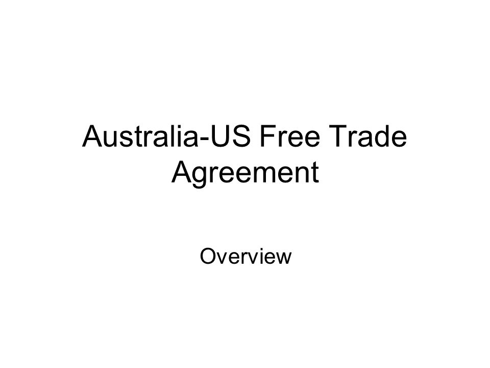 Australia Us Free Trade Agreement Overview Outline Bilateral Trade