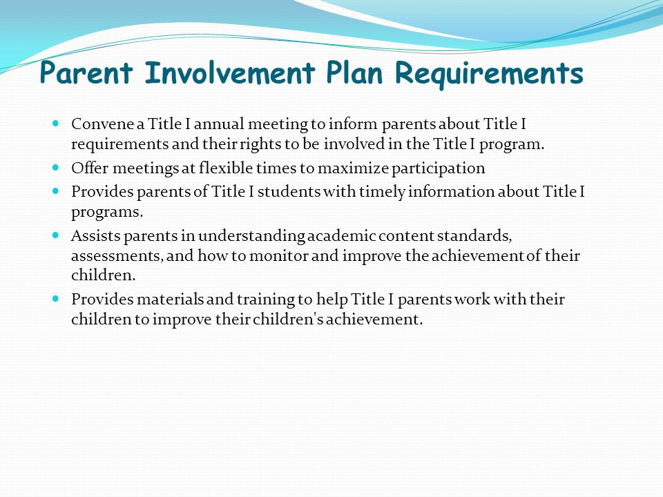 Convene a Title I annual meeting to inform parents about Title I requirements and their rights to be involved in the Title I program.