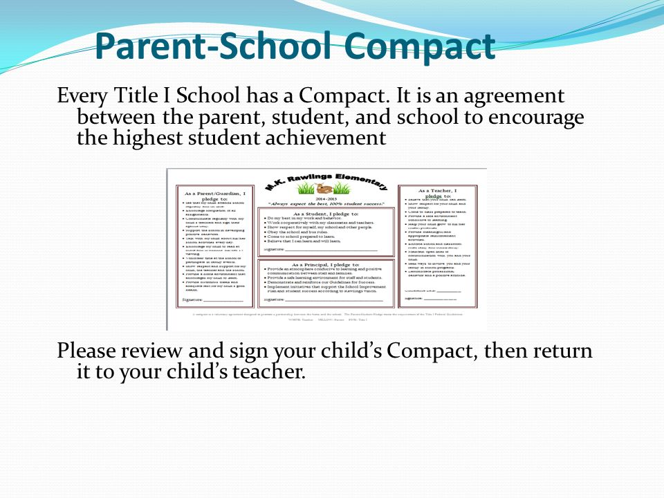 Parent-School Compact Every Title I School has a Compact.