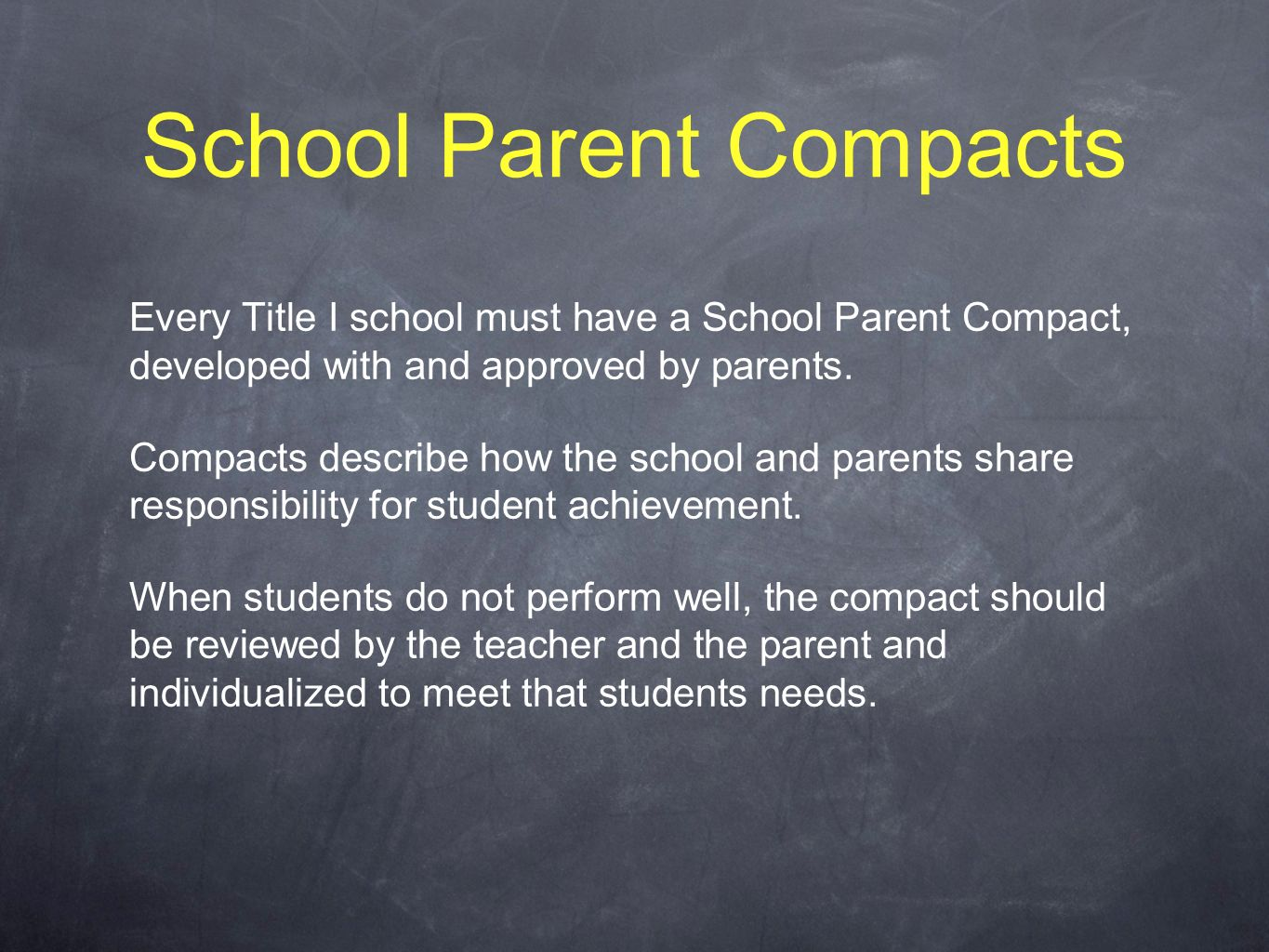 School Parent Compacts Every Title I school must have a School Parent Compact, developed with and approved by parents.