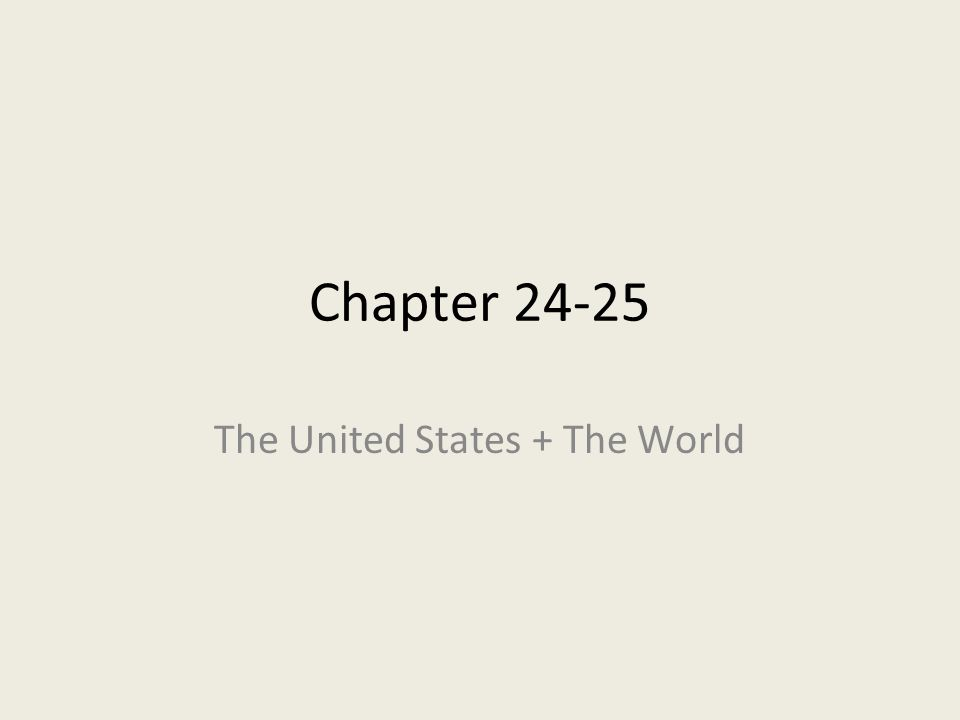 Chapter The United States + The World