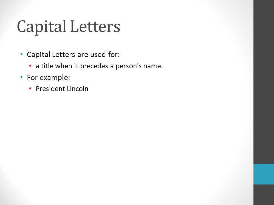 Capital Letters Capital Letters are used for: a title when it precedes a person s name.