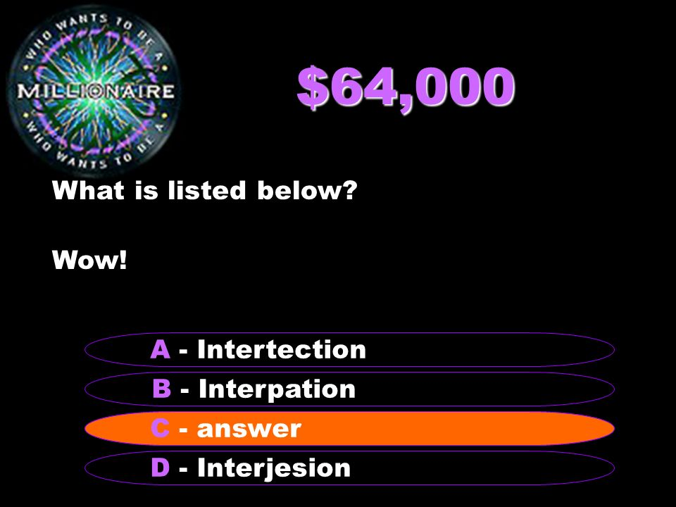 $32,000 What kind of sentence is listed below. Danny's favorite color is blue.