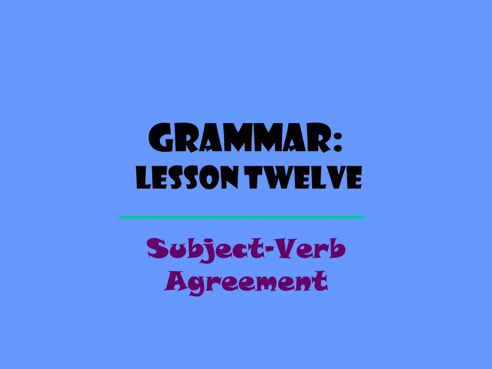 Grammar Lesson Twelve Subject Verb Agreement Definition A Verb